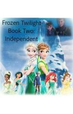 Frozen Twilight Book Two: Independent by pandalover_135gh