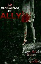 La venganza de Ally by _Mysterious_Girl_13