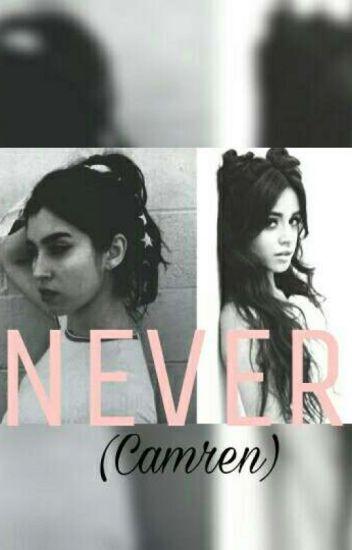 NEVER ! (Camren💕 )