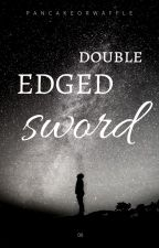 Double Edged Sword by pancakeorwaffle