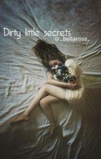 Dirty Little Secrets (A Louis Tomlinson Fanfic) by _bellarose_