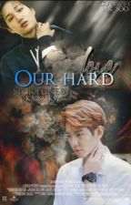 our hard love ; baekai  (خاصه) by baekai92