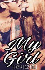 My Girl by HeyItzMJ