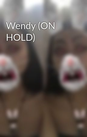 Wendy (ON HOLD) by _sweetnothings_