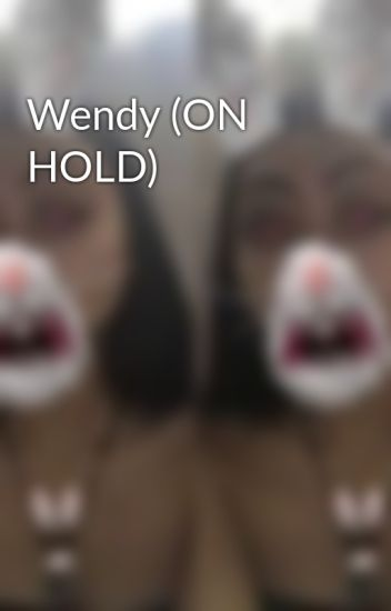 Wendy (ON HOLD)