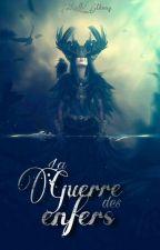 La Guerre Des Enfers by Maelle_Moiny