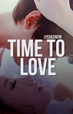 Time To Love [SLOW UPDATE] by Lycheerein