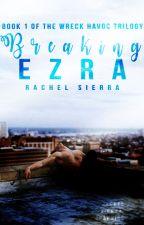 Breaking Ezra by -Supernatural_Geek-