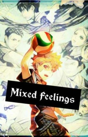 Mixed Feelings (Various Haikyuu x Male Reader) (On Hold) by BitterSweet1010