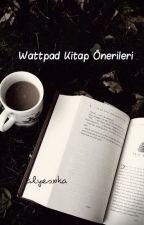 Wattpad Kitap Önerileri by alyesxka