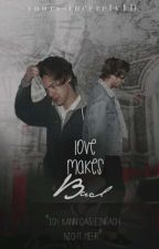 Love Makes Bad - Larry Stylinson by yourssincerely1D