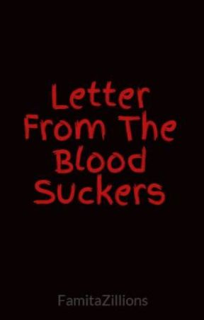Letter From The Blood Suckers by FamitaZillions