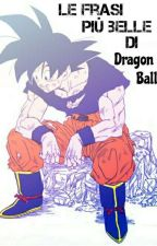 Le frasi più belle di Dragon Ball by _bad-princess_