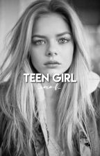 Teen Girl. // Book 4 by _xoxo-f_