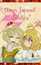 "Amor Juvenil ""Goldica"" by LilyFloresFnafHS"