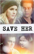 SAVE HER (Stalia) by trapsdreams