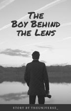 The Boy Behind the Lens by theuniverse_