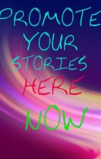 PROMOTE YOUR STORIES by TheUnknownDanielle