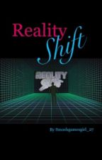 Reality Shift (Third Book of GameTime With Smosh Games) by Smoshgamesgirl_27