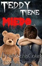 [Teddy, Tiene Miedo] Oneshot by Little_Nochu