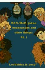 PJO/HoO jokes, headcanons, and other things: Pt 1 by LeoValdez_is_sexy
