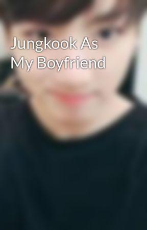 Jungkook As My Boyfriend by JeonKook_09797