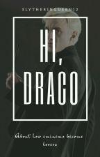 Hi, Draco...  //zakończone// by SlytherinQueen12