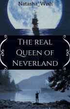 The Real Queen Of Neverland by Natasha_W7123