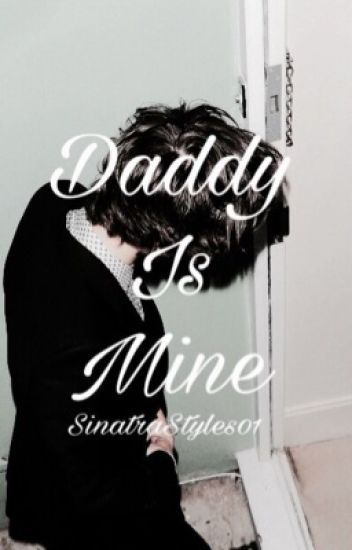 Daddy is mine...(H.S.)
