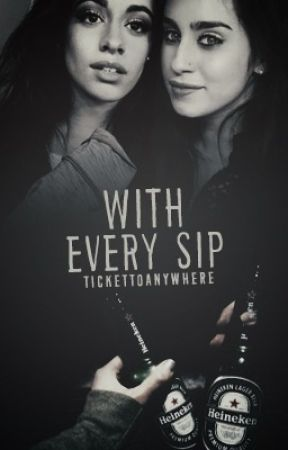 With Every Sip by TicketToAnywhere