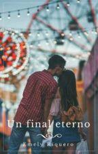 Un final eterno(#PremiosWattOlímpicos) by EmelyR02