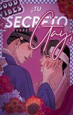 ¡Tu Secreto Gay! by KimJeonTT
