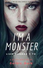 I'm a Monster (Liam Dunbar y tu) by Gothic_Dark