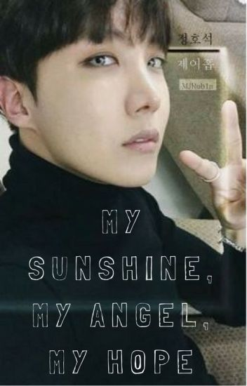My Sunshine, My Angel, My Hope