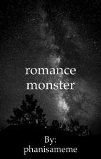 Romance Monster (phan) by phanisameme