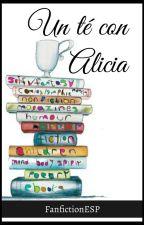 Un té con Alicia by FanfictionESP