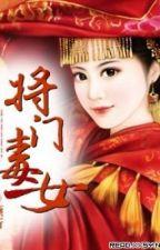 Tướng môn độc nữ - Xuyên không - Nữ cường - Hoàn by ga3by1102