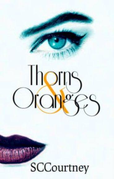 Thorns & Oranges