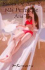 "Frases De Ana Y Mia Perfección Ana""1"".  by 524yessenia"