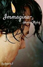 Immagina- Harry Styles. by Harold_5