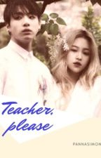 Teacher, please by itspannaee
