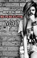 We're All A Little Mad ♥ by ArentWeAllMadx3