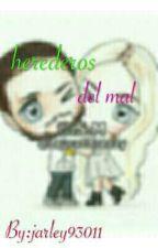 Herederos Del Mal (Hijos de J&H) by anvz03