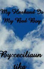 my husband is my bad boy by ceciliauntika