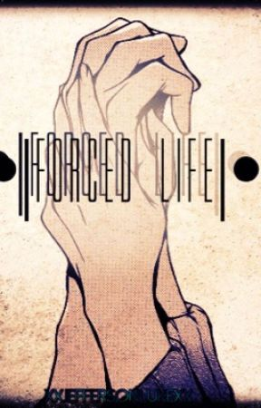 •| Forced Life |•     -»ArrangedMarriageRP«- by AwkwardPrince-