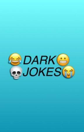 Dark Jokes by nikotine1