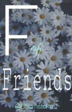 F Of Friends by littlemistake_I