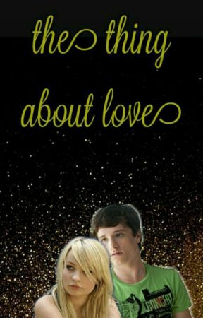 The Thing About Love (Peeta Mellark) by werecoyote9653