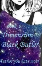 Dimension- Black Butler (Black ButlerxReader) **On Quotev** by SlytherinGurl66