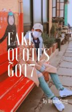 fake quotes. got7 by hyungfrog